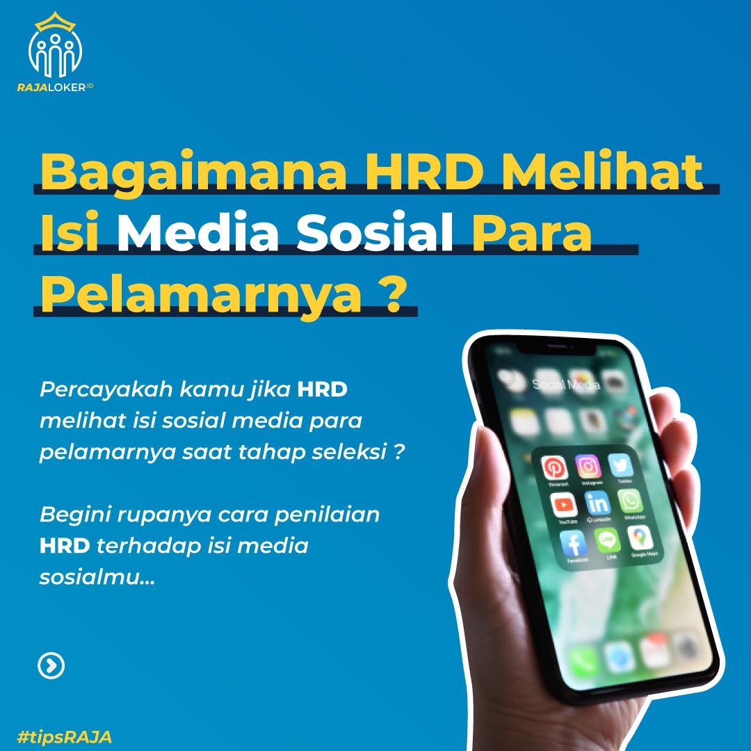 Bagaimana HRD Melihat Isi Media Sosial Para Pelamarnya?